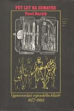Durdík: Pět let na Sumatře : (1877-1883), 1978