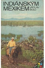 Šolc: Indiánským Mexikem, 1983