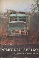 Bárta: Dobrý den, Afriko! : Expedice Lambaréné, 1971