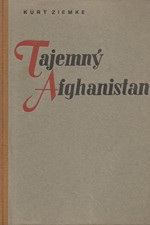 Ziemke: Tajemný Afghanistan : Vyslancem v Kabulu, 1941
