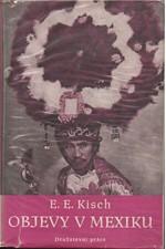Kisch: Objevy v Mexiku, 1950