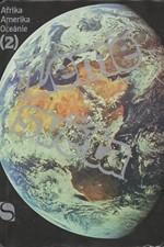 : Země světa. 2, Afrika, Amerika, Oceánie, 1987