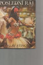Stingl: Poslední ráj : Polynésie mezi včerejškem a zítřkem, 1974