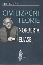 Šubrt: Civilizační teorie Norberta Eliase, 1996