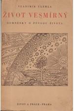 Úlehla: Život vesmírný : Domněnky o původu života. Díl I, Svět ve skořápce, 1944
