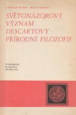 Major: Světonázorový význam Descartovy přírodní filozofie, 1977