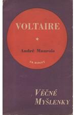 Voltaire: Nesmrtelné stránky z Voltaira jak je vybral a vysvětlil André Maurois, 1948