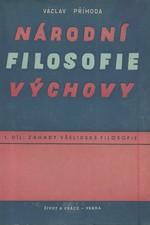 Příhoda: Národní filosofie výchovy, díl  1.: Záhady všelidské filosofie, 1948