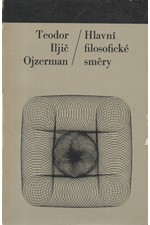 Ojzerman: Hlavní filosofické směry : teoretická analýza historicko-filosofického procesu, 1975