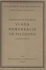 Pelikán: Vláda demokracie ve filosofii a jiné essaye, 1929
