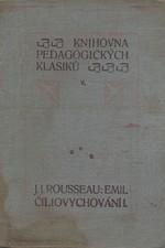 Rousseau: Emil čili o vychování, díl  1.: 1.-3. kniha, 1910