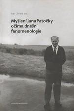 : Myšlení Jana Patočky očima dnešní fenomenologie, 2009