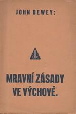 Dewey: Mravní zásady ve výchově, 1934