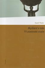 Thein: Myšlení v nás : Tři platónské studie, 2010