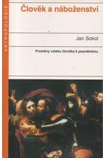 Sokol: Člověk a náboženství : Proměny vztahu člověka k posvátnému, 2004