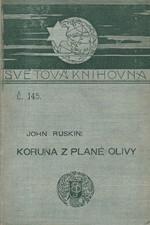 Ruskin: Koruna z plané olivy ; Práce ; Obchod ; Válka, 1900