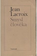 Lacroix: Smysl člověka, 1970