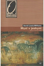 Lewis-Williams: Mysl v jeskyni : Vědomí a původ umění, 2007
