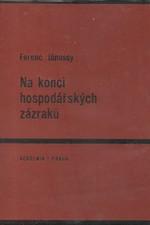 Jánossy: Na konci hospodářských zázraků : Jev a podstata hospodářského rozvoje, 1969