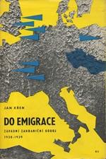 Křen: Do emigrace : Západní zahraniční odboj 1938-1939, 1969