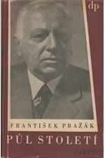 Pražák: Půl století : Paměti, 1946