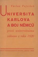 Vojtíšek: Universita Karlova a boj Němců proti universitnímu zákonu z roku 1920, 1932