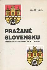 Mlynárik: Pražané Slovensku : Pražané na Slovensku ve XX. století, 2000
