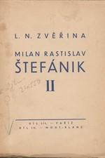 Zvěřina: Milan Rastislav Štefánik : Román československého hrdiny. [Díl III., IV.], 1934