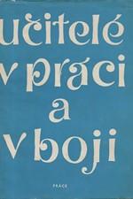 : Učitelé v práci a v boji : Sborník vzpomínek a studií, 1968