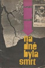 : Na dně byla smrt, 1964