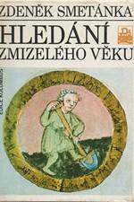 Smetánka: Hledání zmizelého věku : Sondy do středověkých Čech, 1987