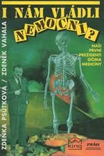 Psůtková: I nám vládli nemocní? : naši první prezidenti očima medicíny, 1992