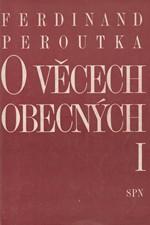 Peroutka: O věcech obecných : výbor z politické publicistiky. I-II, 1991