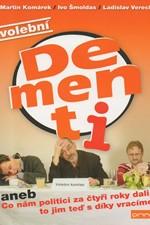 Šmoldas: Volební Dementi, aneb, Co nám politici za čtyři roky dali, to jim teď s díky vracíme, 2006