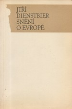 Dienstbier: Snění o Evropě : politický esej, 1990