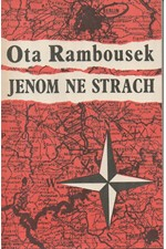 Rambousek: Jenom ne strach : vyprávění Ctirada Mašína, 1990
