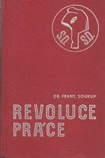 Soukup: Revoluce práce : dějinný vývoj socialismu a československé sociálně demokratické strany dělnické. Díl I, II, 1938