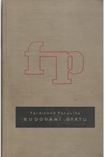 Peroutka: Budování státu : Československá politika v letech popřevratových. 1, Rok 1918, 1933