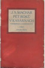 Machar: Pět roků v kasárnách, 1927