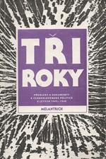 : Tři roky : přehledy a dokumenty k československé politice v letech 1945-1948. 1-2, 1991