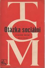 Masaryk: Otázka sociální : Základy marxismu filosofické a sociologické, I-II  , 1947