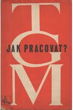 Masaryk: Jak pracovat?, 1946