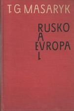 Masaryk: Rusko a Evropa : Studie o duchovních proudech v Rusku : K ruské filosofii dějin a náboženství. Sociologické skizzy. I-II, 1930