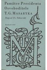 Táborský: Památce presidenta Osvoboditele T. G. Masaryka, protektora Radhoště, 1937