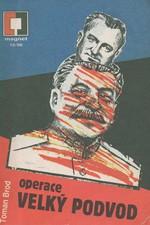 Brod: Operace Velký podvod : Cesta čs. komunistů k moci v letech 1945-1948. Část 1., 1990