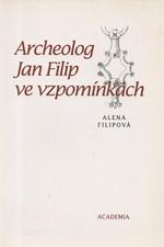 Filipová: Archeolog Jan Filip ve vzpomínkách, 1995