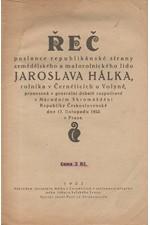 Hálek: Řeč poslance republikánské strany zemědělského a malorolnického lidu Jaroslava Hálka pronesená v generální debatě rozpočtové v Národním Shromáždění RČS dne 17. listopadu