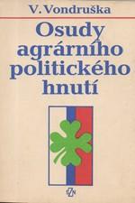 Vondruška: Osudy agrárního politického hnutí, 1990