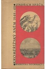 Spáčil: Kroměřížský sněm 1848-1849 : kronika prvního ústavodárného shromáždění rakouských národů, 1933