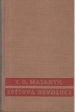 Masaryk: Světová revoluce : Za války a ve válce 1914 - 1918, 1936